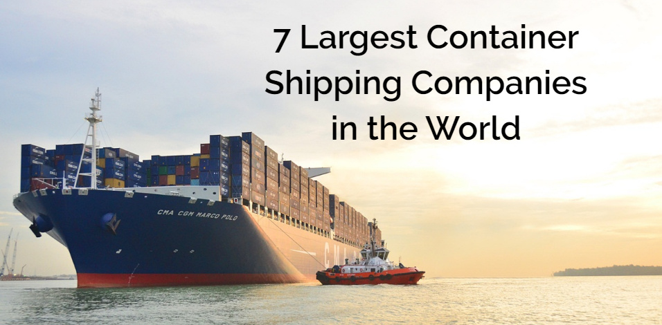 7 Largest Container Shipping Companies in the World