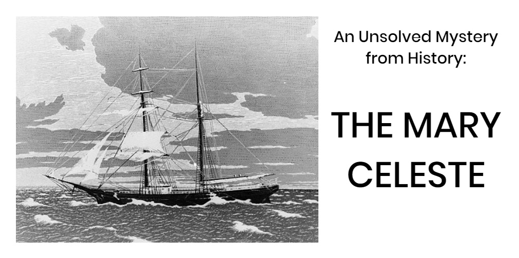 An Unsolved Mystery from History: The Mary Celeste